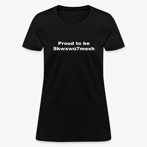 PROUD TO BE SKWXWU7MESH - Women's T-Shirt