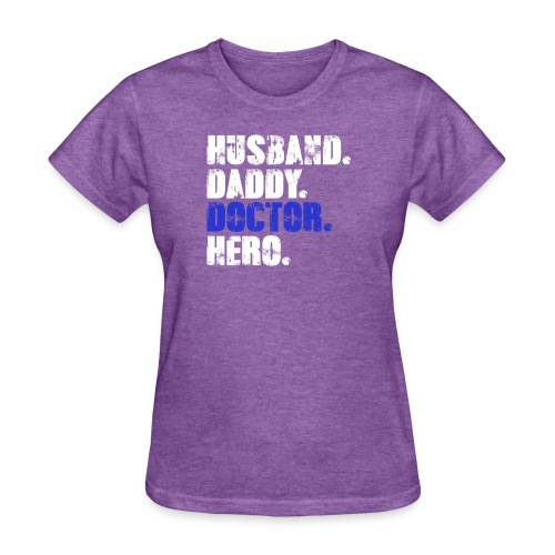Husband Daddy Doctor Hero, Funny Fathers Day Gift - Women's T-Shirt