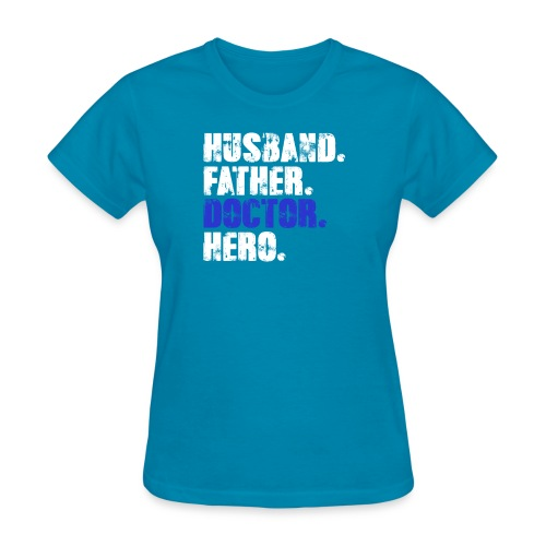 Father Husband Doctor Hero - Doctor Dad - Women's T-Shirt