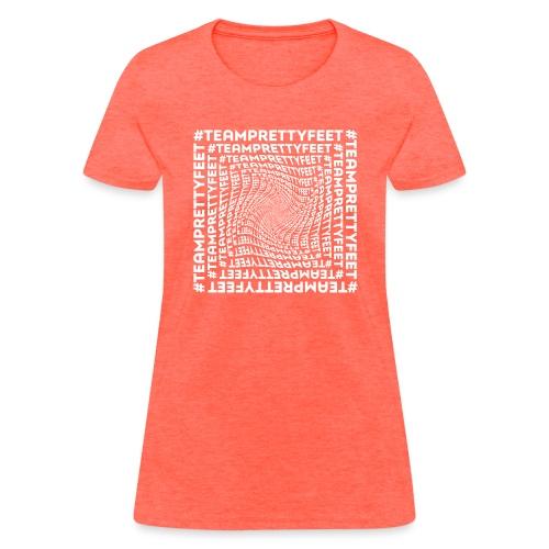 #TEAMPRETTYFEET - Women's T-Shirt