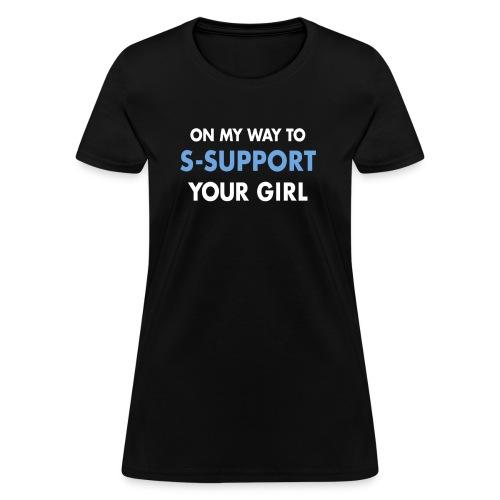 s-support yo girl - Women's T-Shirt