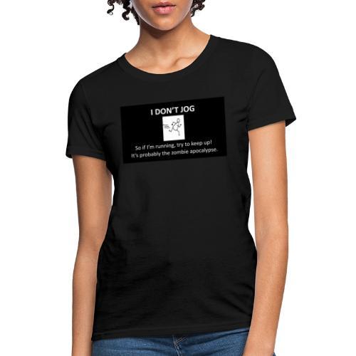 I Dont jog white on black - Women's T-Shirt