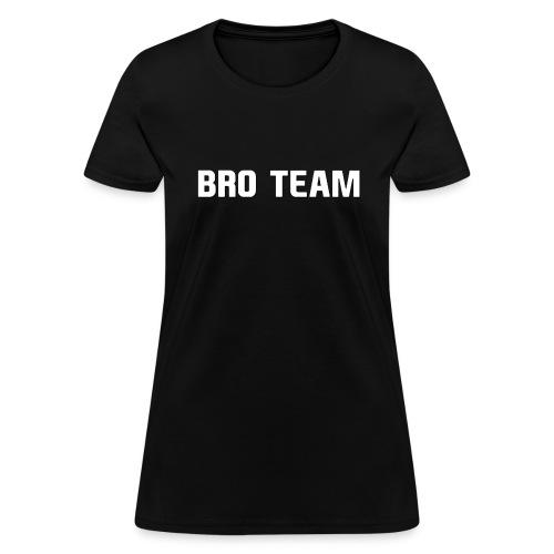 Bro Team White Words Women's T-Shirts - Women's T-Shirt