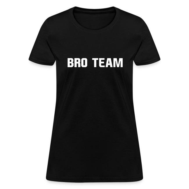 Bro Team White Words Women's T-Shirts