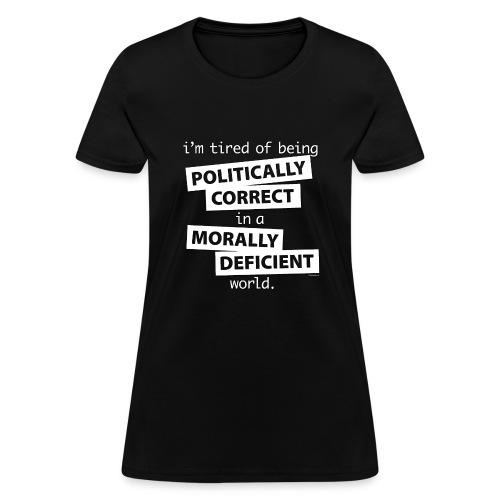 un Politcally Correct - Women's T-Shirt