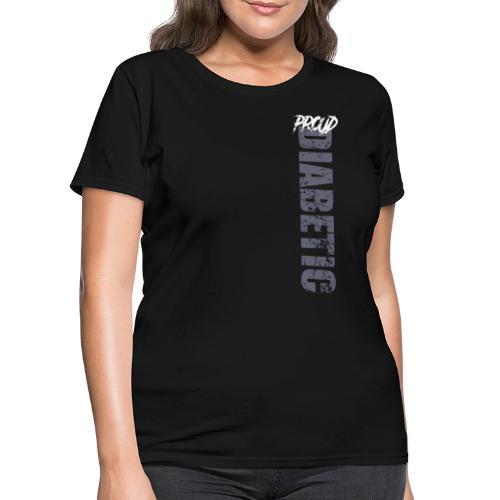 Proud Diabetic - Women's T-Shirt
