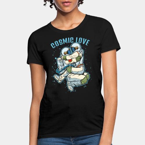cosmic love astronaut space - Women's T-Shirt