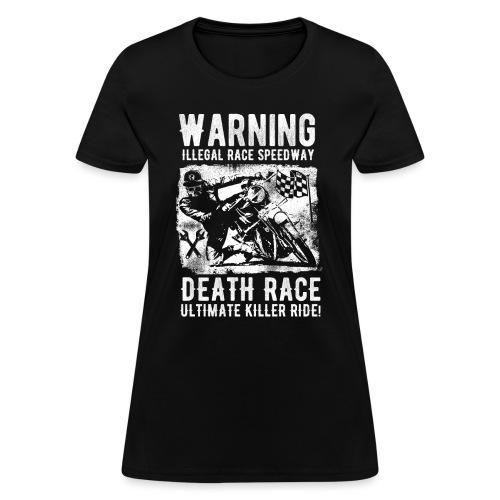 Motorcycle Death Race - Women's T-Shirt