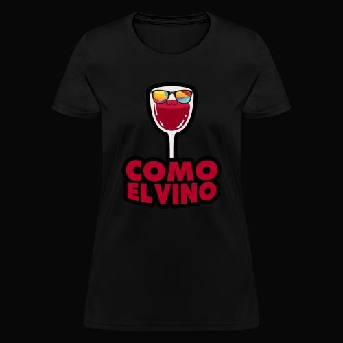 Como el vino - Women's T-Shirt