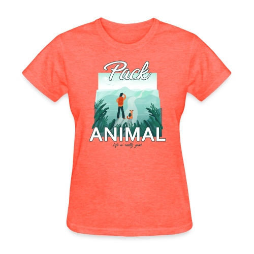 Life Is Really Good Pack Animal - Women's T-Shirt