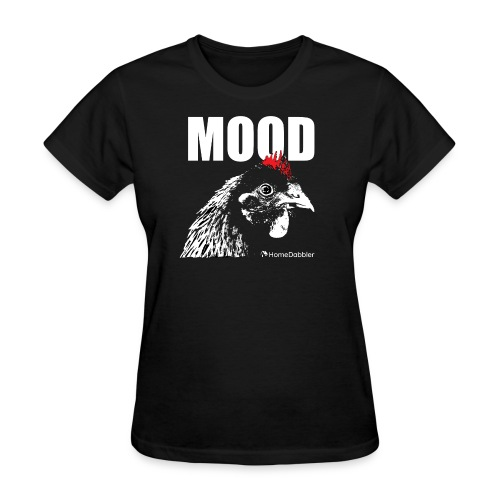 MOOD Chicken - Women's T-Shirt