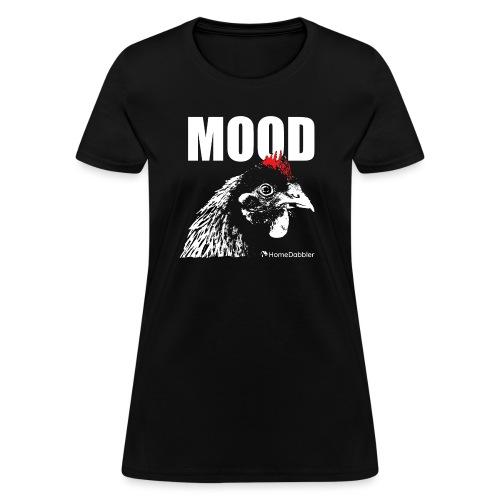 MOOD Chicken - Women's T-Shirt