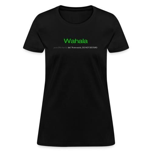 wahala - Women's T-Shirt