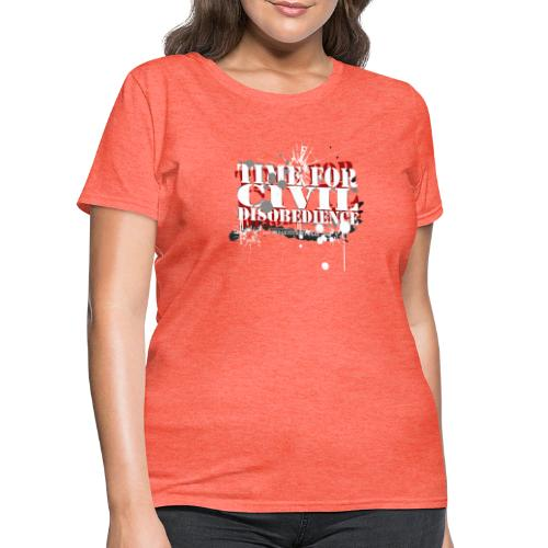 civil disobedience - Women's T-Shirt