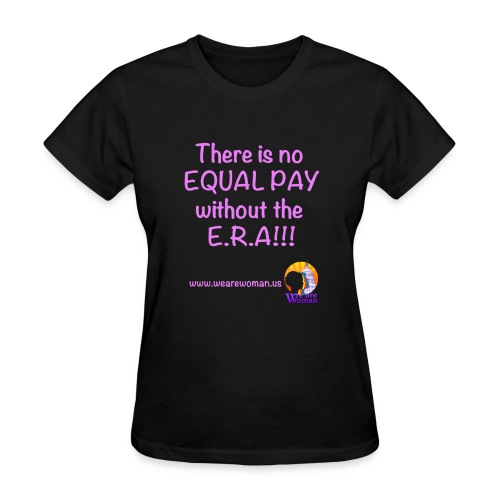 No Equal Pay ERA Pink - Women's T-Shirt