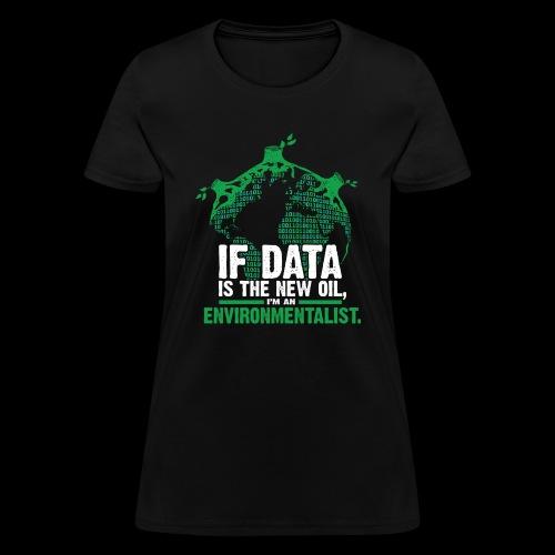 Data Environmentalist - Women's T-Shirt