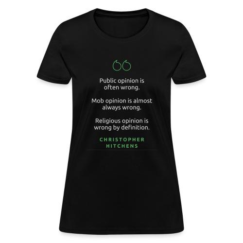 T Shirt Quote Public opinion is often wrong - Women's T-Shirt