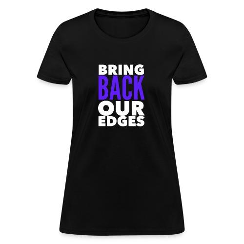 Bring Back Our Edges - Women's T-Shirt