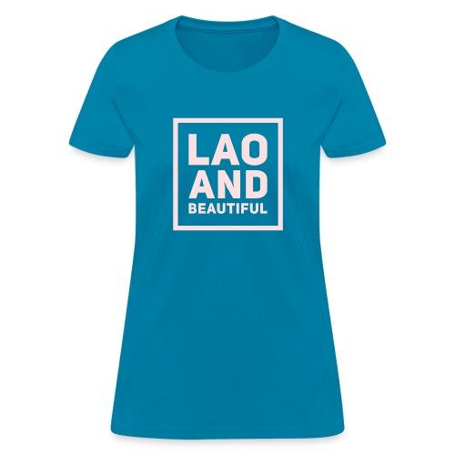 LAO AND BEAUTIFUL pink - Women's T-Shirt