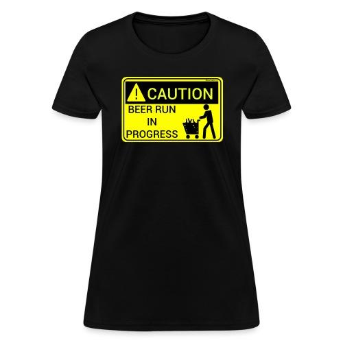 Caution Beer Run In Progress - Women's T-Shirt