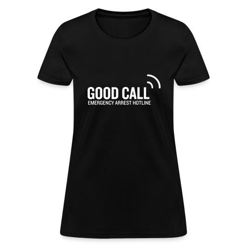Good Call - Women's T-Shirt