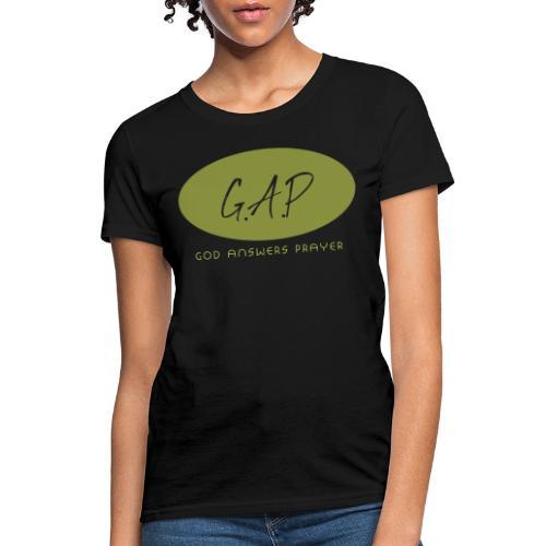 G.A.P. God Answers Prayer - Women's T-Shirt