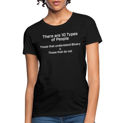 10 types of people Binary Numbers - Women's T-Shirt