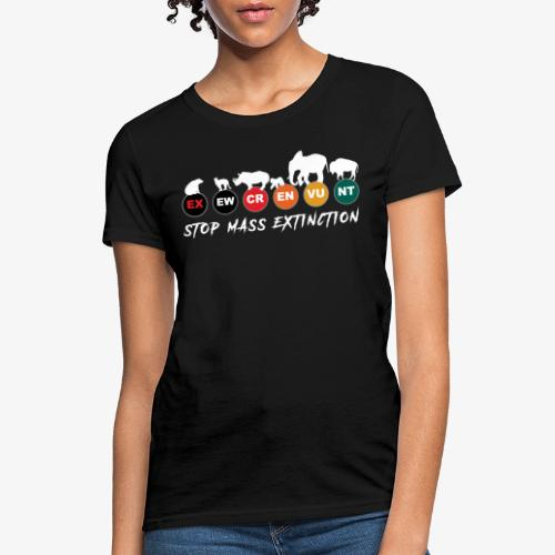 Stop mass extinction ! - Women's T-Shirt