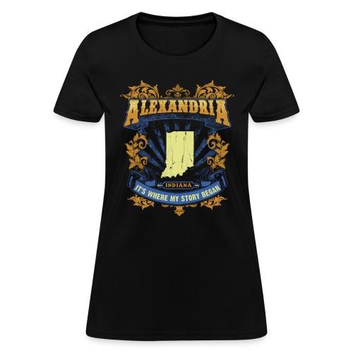 Alexandria Indiana It s my where story began Tee - Women's T-Shirt