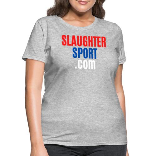 SLAUGHTERSPORT.COM - Women's T-Shirt
