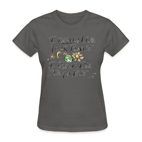I Really Like your Planet - Women's T-Shirt