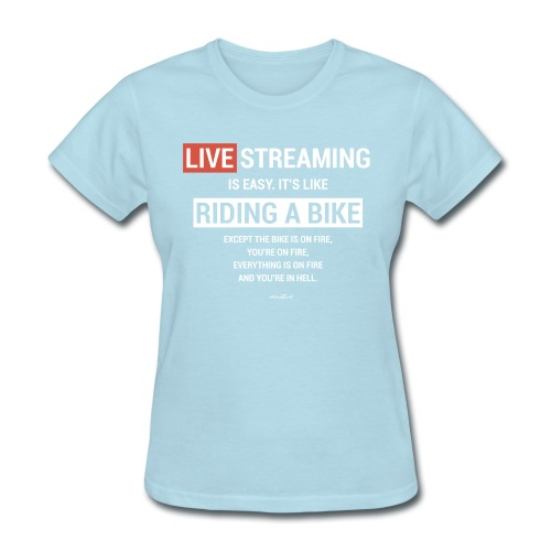Live Streaming is easy - Women's T-Shirt