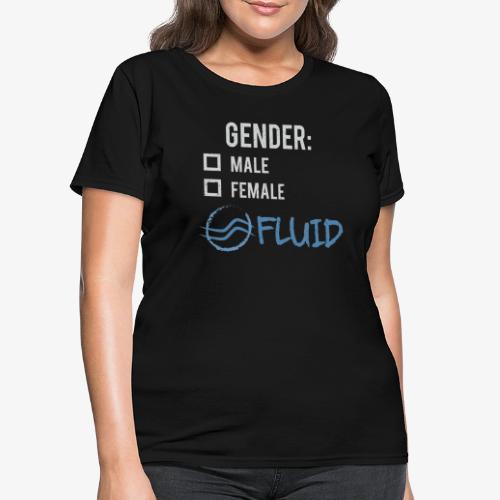 Gender: Fluid! - Women's T-Shirt
