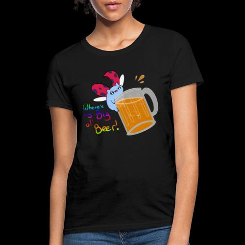 Catbug - Where's my big ol' beer - Women's T-Shirt