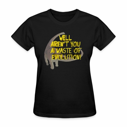 Waste of Evolution - Women's T-Shirt