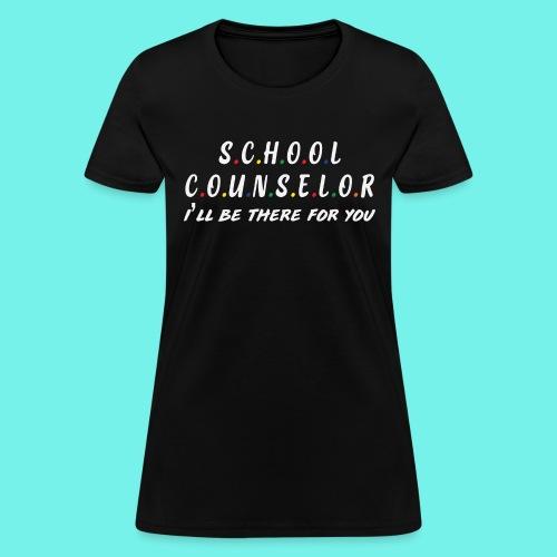 School counselor shirt, Teacher shirt, Friends - Women's T-Shirt