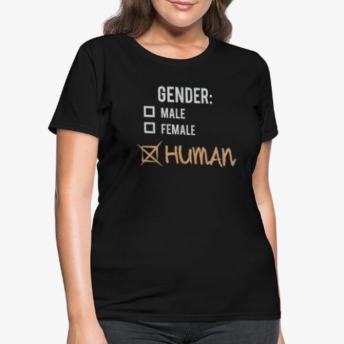 Gender: Human! - Women's T-Shirt