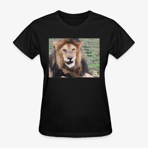 Who's The Main Man - Women's T-Shirt