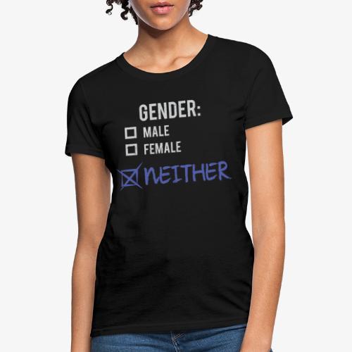 Gender: Neither! - Women's T-Shirt