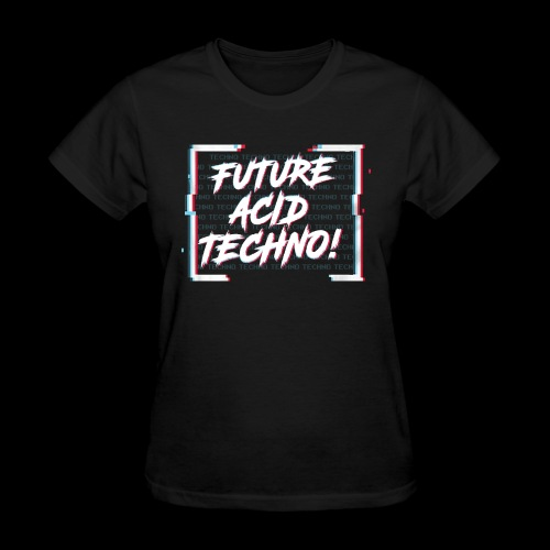 Future Acid Techno! - Women's T-Shirt