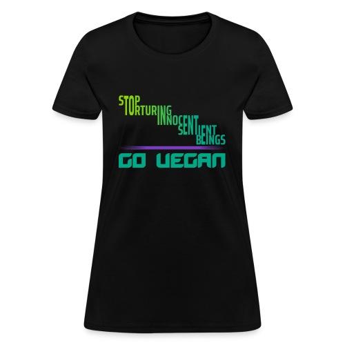 STOP TORTURING INNOCENT SENTIENT BEINGS - Women's T-Shirt