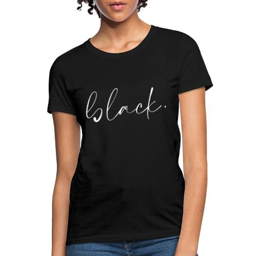 black tee white2 - Women's T-Shirt