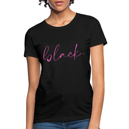 black tee pink2 - Women's T-Shirt