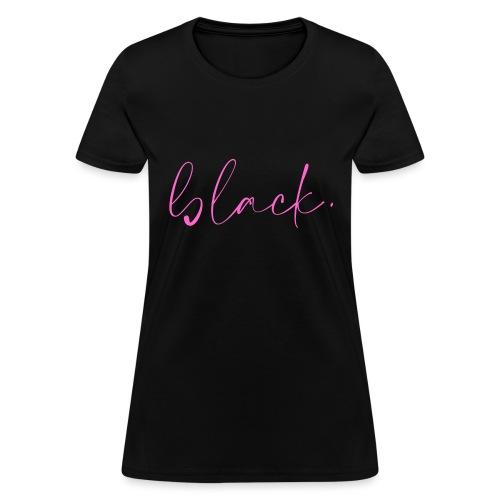 black tee pink2 - Women's T-Shirt