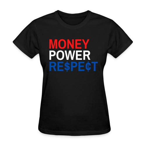 Money Power Respect (Red, White & Blue with $ & ¢) - Women's T-Shirt