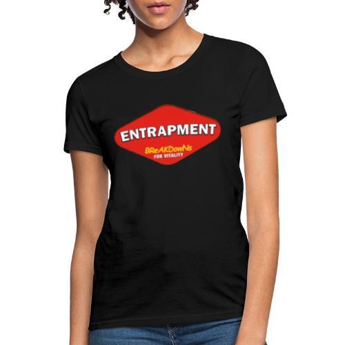 entrapmite - Women's T-Shirt