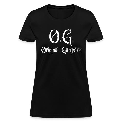 O G Original Gangster - Women's T-Shirt