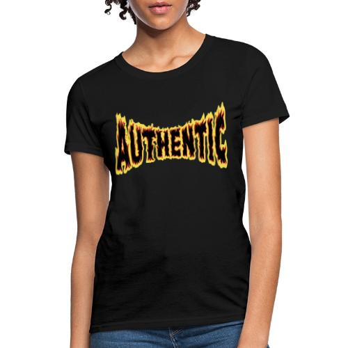 authentic on fire - Women's T-Shirt