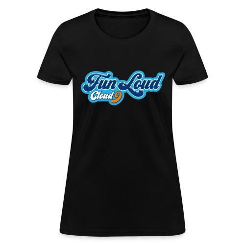 FUN LOUD ORIGINAL - Women's T-Shirt
