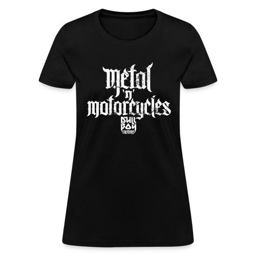 Metal 'n' Motorcycles - Women's T-Shirt